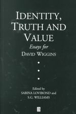 Identity, Truth and Value: Essays in Honor of David Wiggins by Lovibond