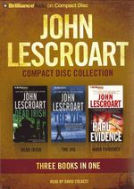 John Lescroart CD Collection 3: Dead Irish, the Vig, Hard Evidence by John Lescroart